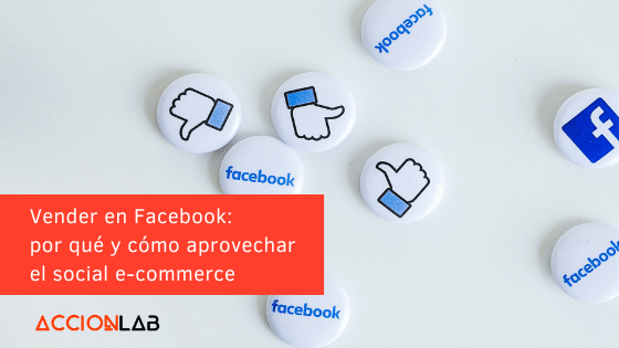 accionlab_vender_facebook_social_ecommerce